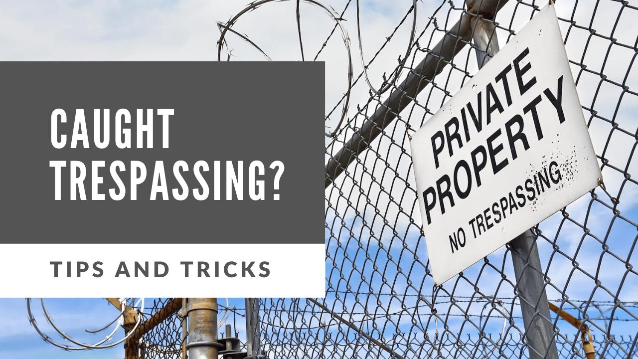caught trespassing featured
