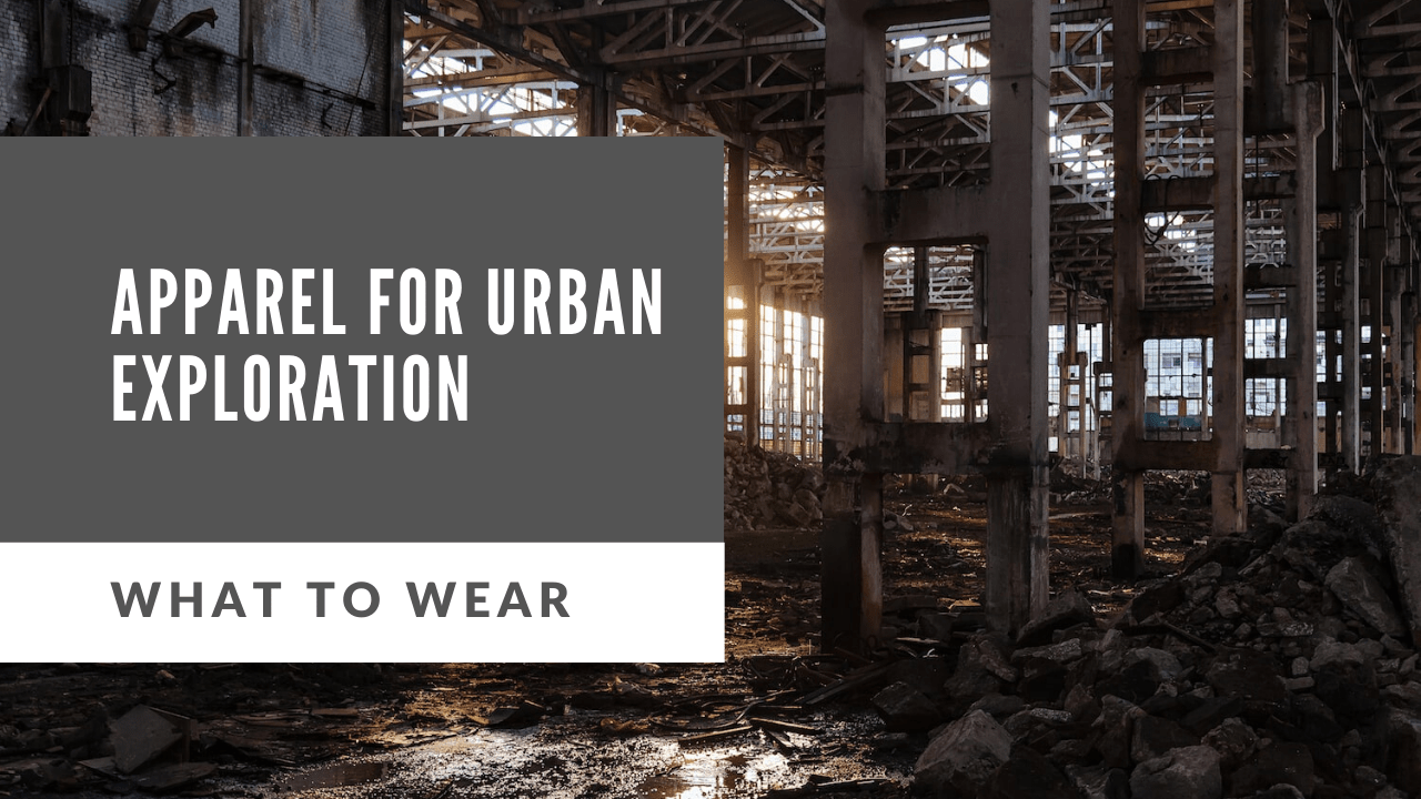 urban exploration apparel