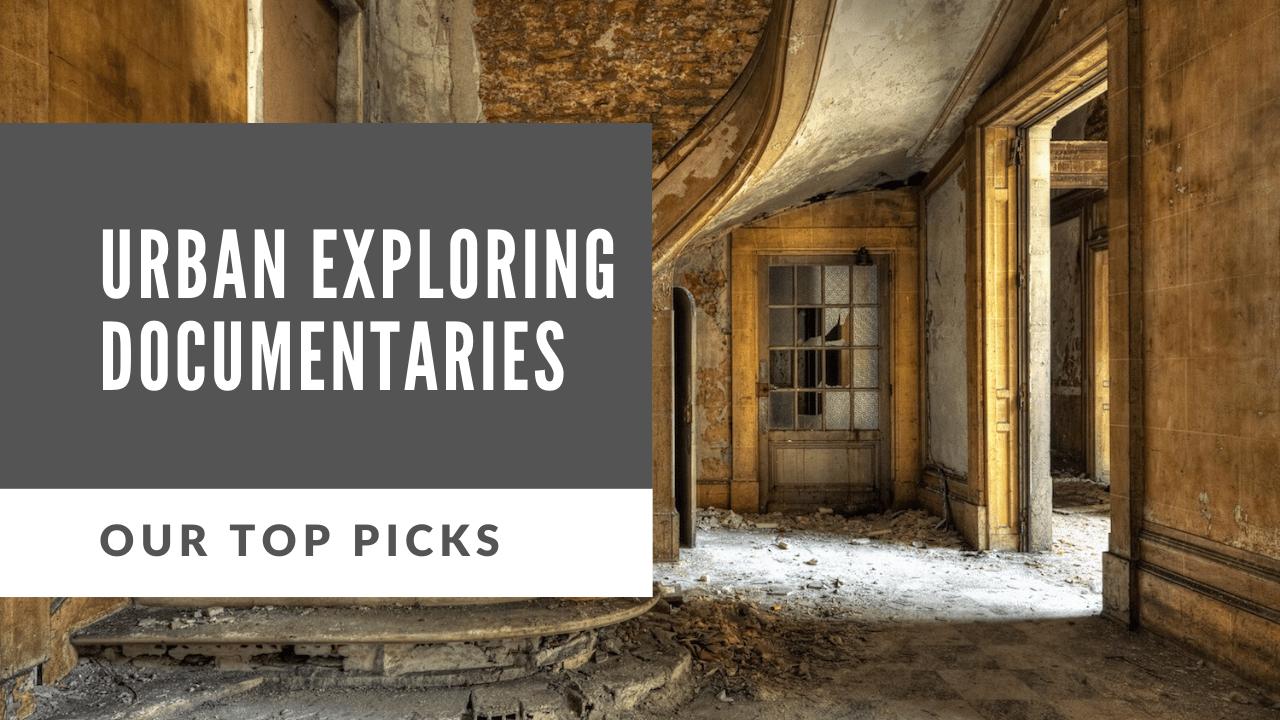 urban exploration documentaries