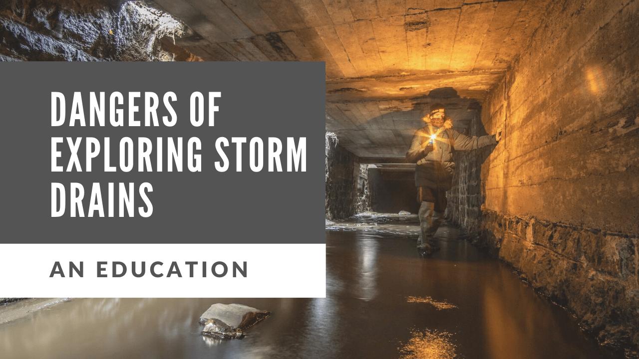 exploring storm drains